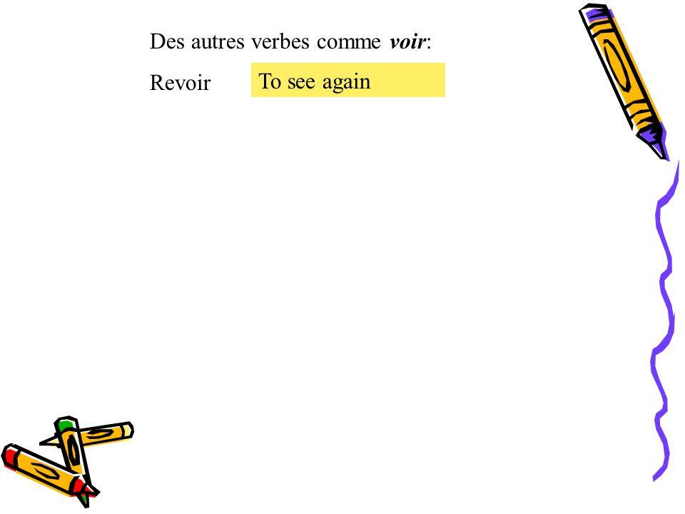 Le présent des verbes irréguliers. Le verbe irrégulier voir = to see voir Je Tu Il, Elle, On Nous Vous Ils, Elles vois voit voyons voyez voient