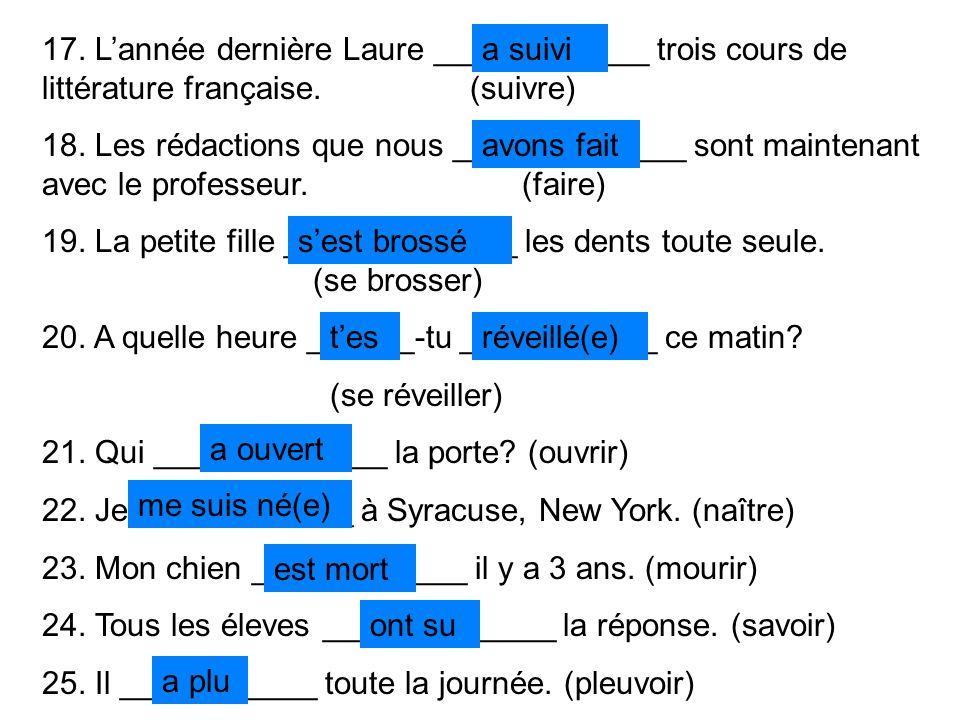 17. Lannée dernière Laure ____________ trois cours de littérature française.