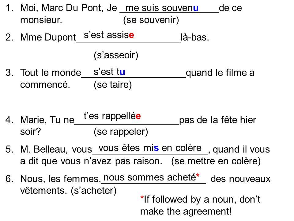 1.Moi, Marc Du Pont, Je __________________de ce monsieur.