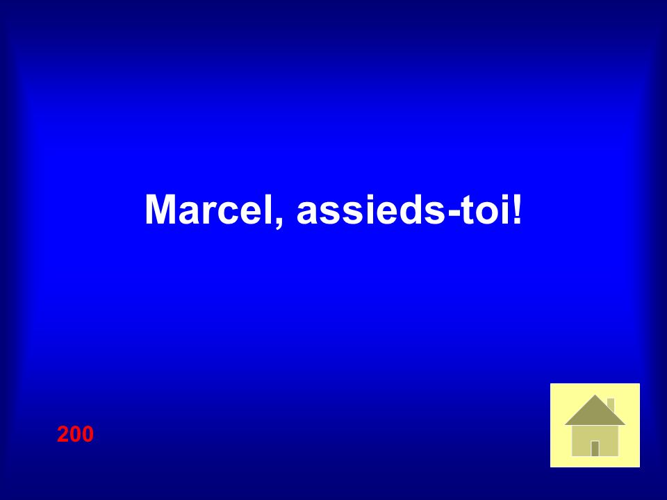 Marcel, assieds-toi! 200