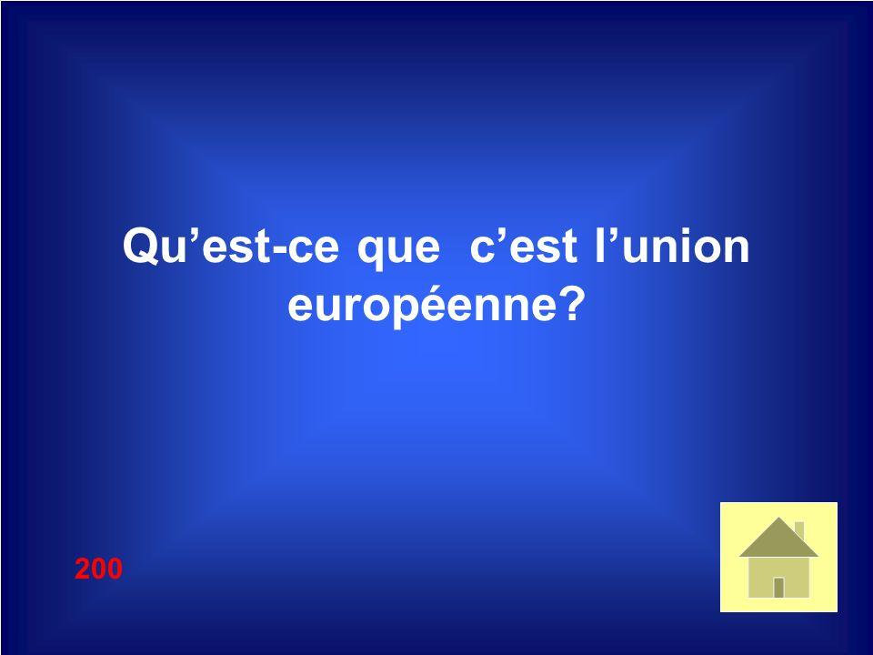 Quest-ce que cest lunion européenne? 200