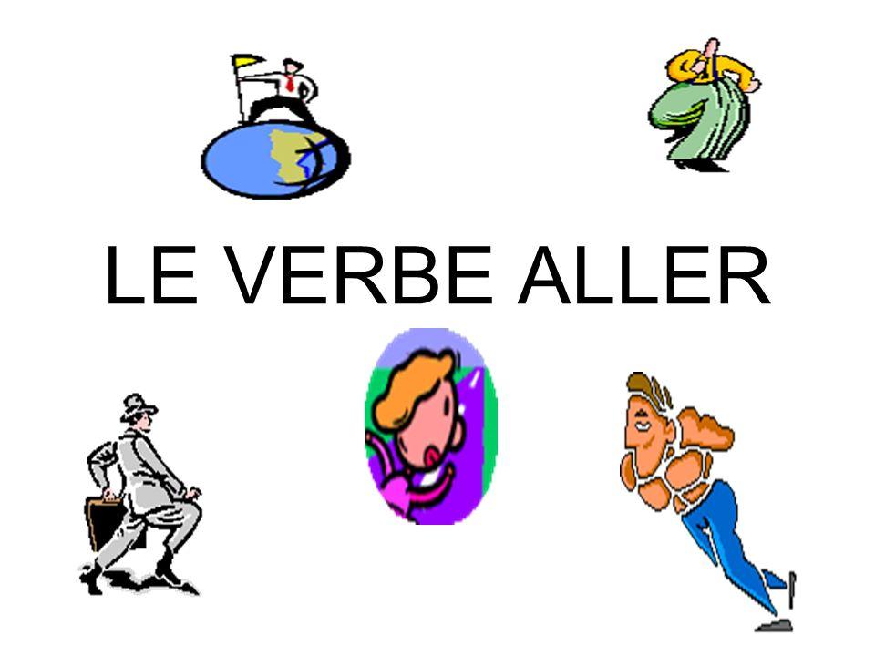 ALLER = TO GO Je VAISNous ALLONS Tu VASVous ALLEZ Il/Elle/On VAIls/Elles VONT