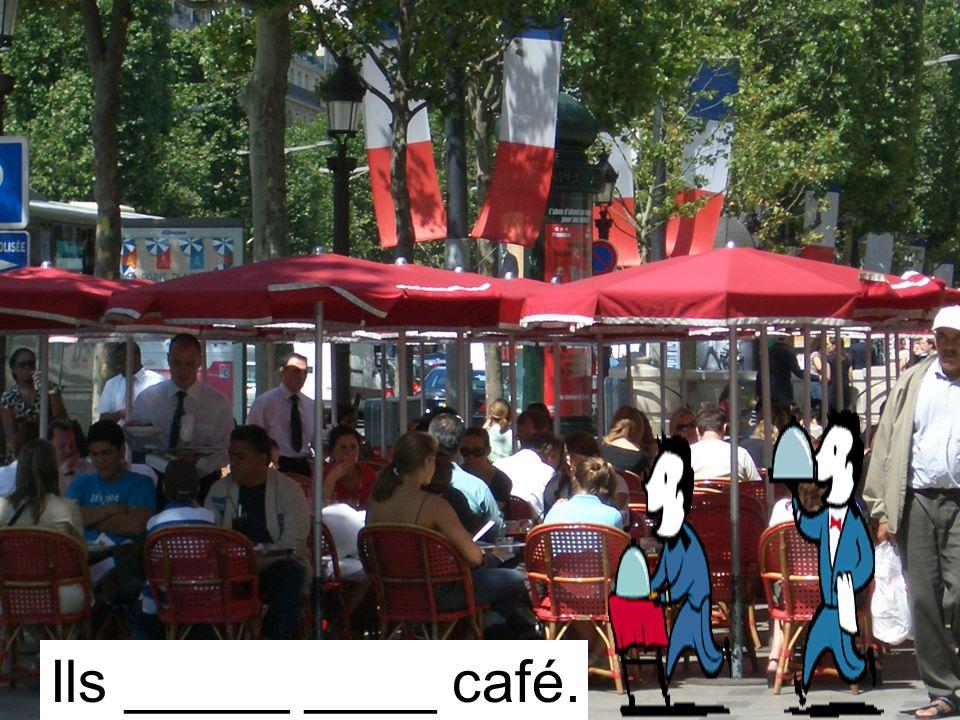 Ils _____ ____ café.