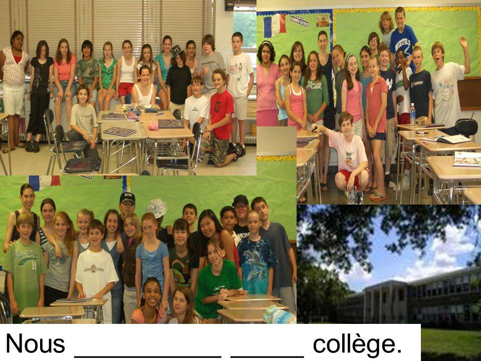 Nous __________ _____ collège.