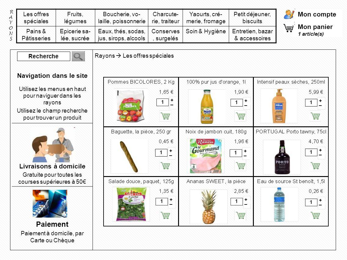 Mon compte Mon panier 1 article(s) Les offres spéciales Fruits, légumes Boucherie, vo- laille, poissonnerie Charcute- rie, traiteur Yaourts, cré- meri