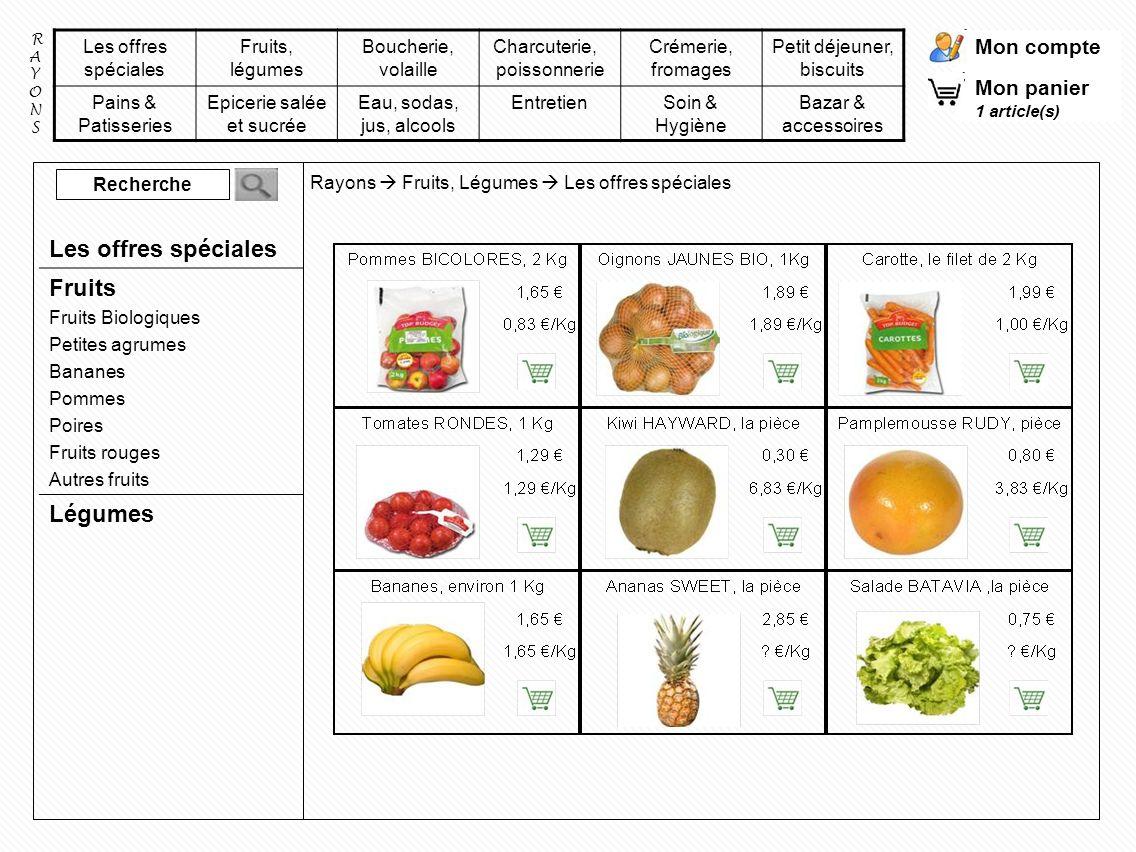 Mon compte Mon panier 1 article(s) Les offres spéciales Fruits, légumes Boucherie, volaille Charcuterie, poissonnerie Crémerie, fromages Petit déjeune