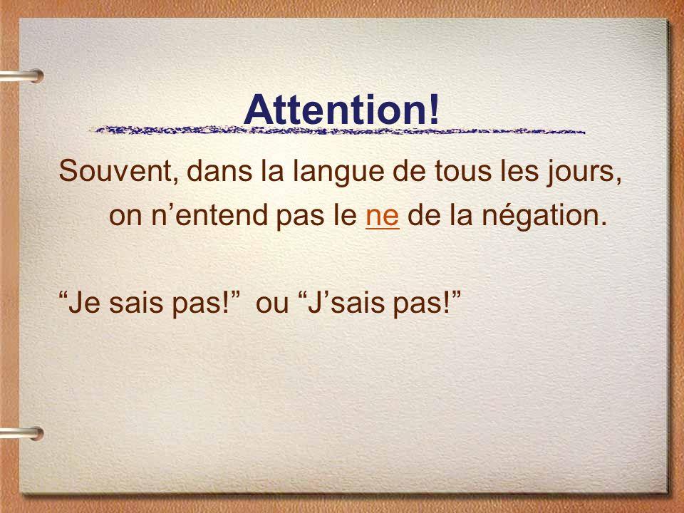 Autres négations - La négation de: quelquun ou tout le monde = ne….