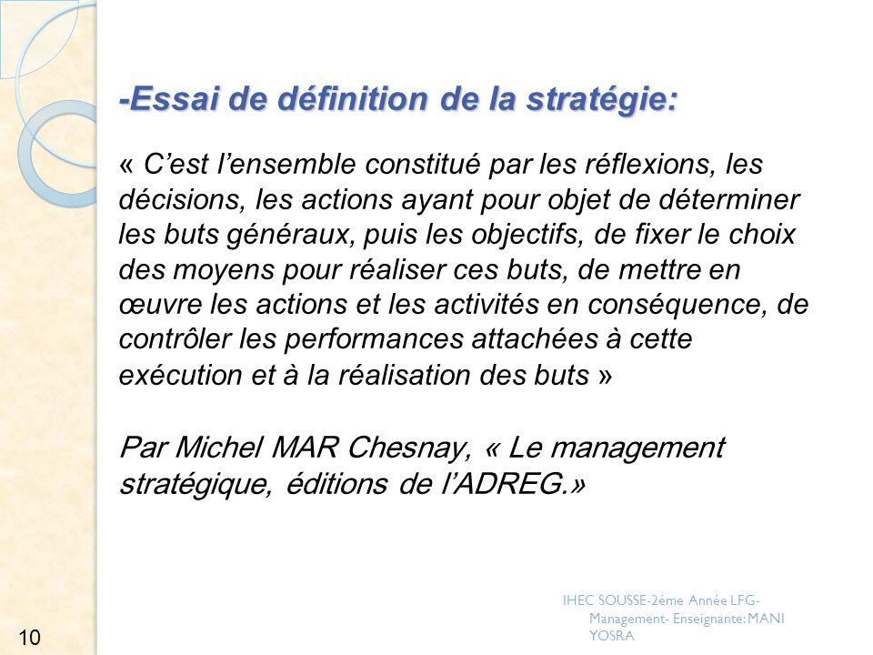 -Essai de définition de la stratégie: -Essai de définition de la stratégie: « Cest lensemble constitué par les réflexions, les décisions, les actions