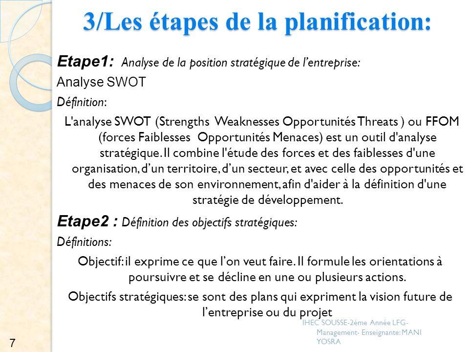 3/Les étapes de la planification: 3/Les étapes de la planification: Etape1: Analyse de la position stratégique de lentreprise: Analyse SWOT Définition