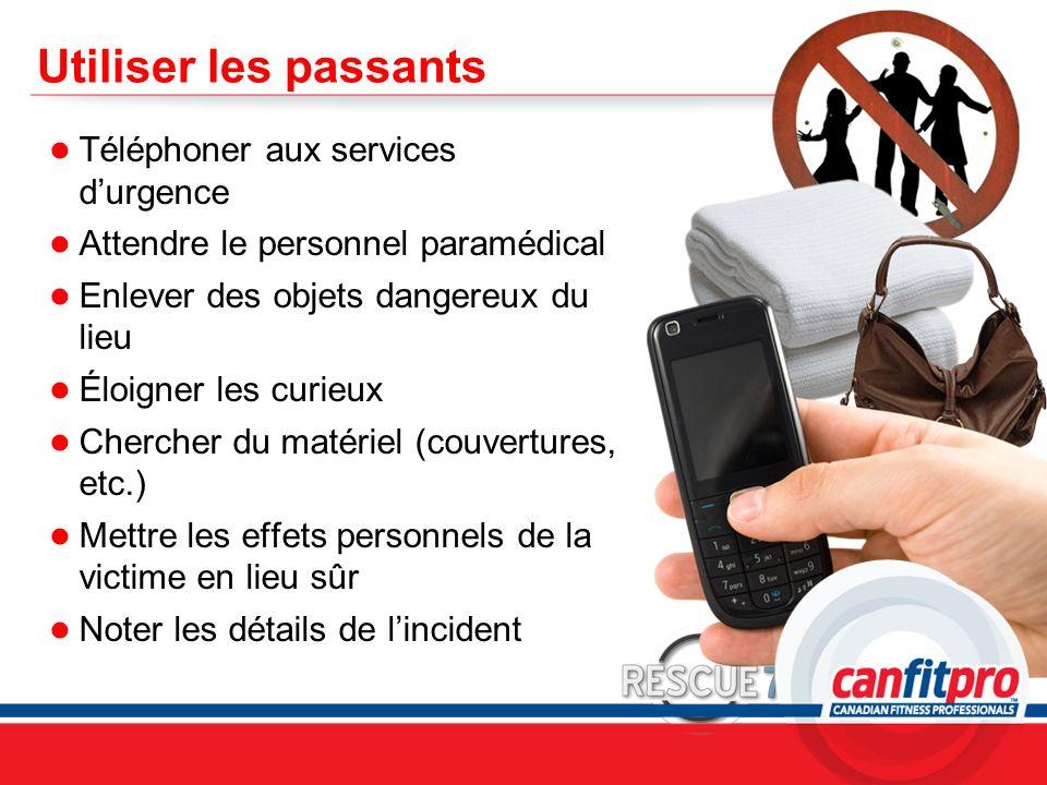 CPR Course Level 1 Utiliser les passants Téléphoner aux services durgence Attendre le personnel paramédical Enlever des objets dangereux du lieu Éloig
