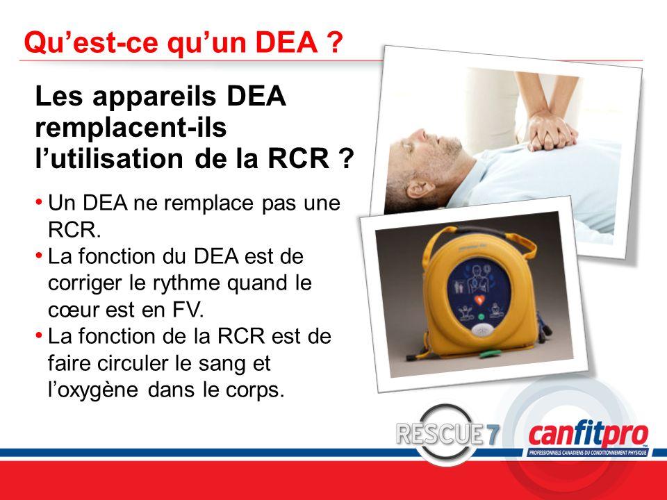 CPR Course Level 1 Quest-ce quun DEA ? Les appareils DEA remplacent-ils lutilisation de la RCR ? Un DEA ne remplace pas une RCR. La fonction du DEA es