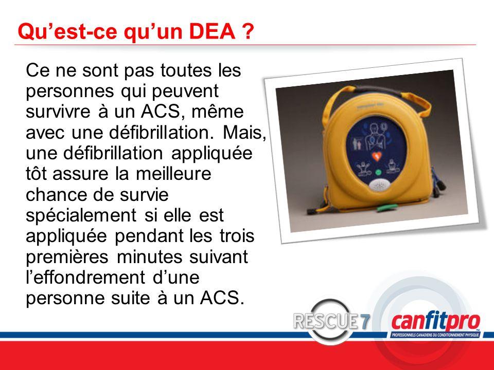 CPR Course Level 1 Quest-ce quun DEA ? Ce ne sont pas toutes les personnes qui peuvent survivre à un ACS, même avec une défibrillation. Mais, une défi