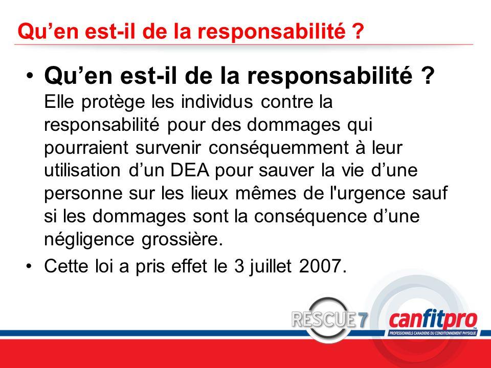 CPR Course Level 1 Quen est-il de la responsabilité ? Quen est-il de la responsabilité ? Elle protège les individus contre la responsabilité pour des