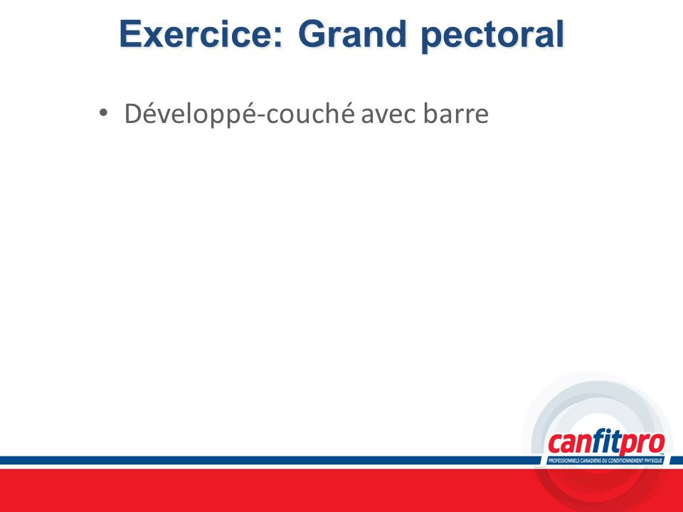 Exercice: Grand pectoral Développé-couché avec barre