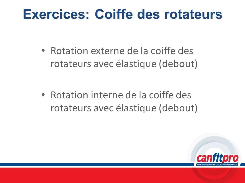 Exercices: Coiffe des rotateurs Rotation externe de la coiffe des rotateurs avec élastique (debout) Rotation interne de la coiffe des rotateurs avec é