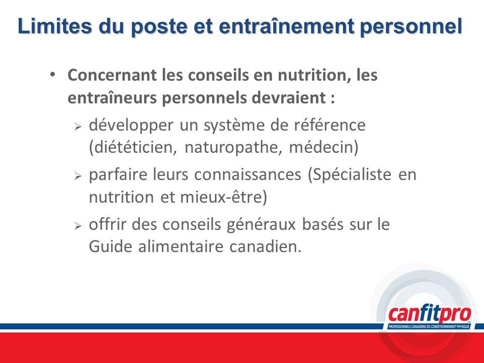 Limites du poste et entraînement personnel Concernant les conseils en nutrition, les entraîneurs personnels devraient : développer un système de référ