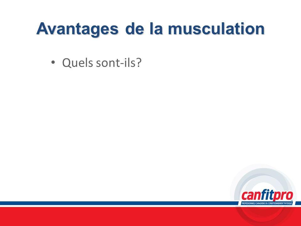 Avantages de la musculation Quels sont-ils?