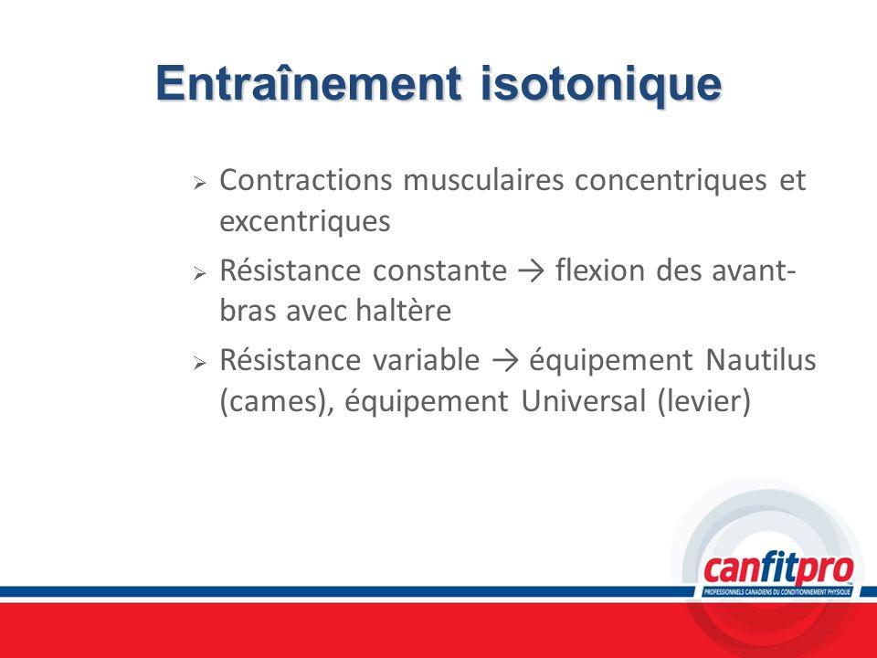 Entraînement isotonique Contractions musculaires concentriques et excentriques Résistance constante flexion des avant- bras avec haltère Résistance va