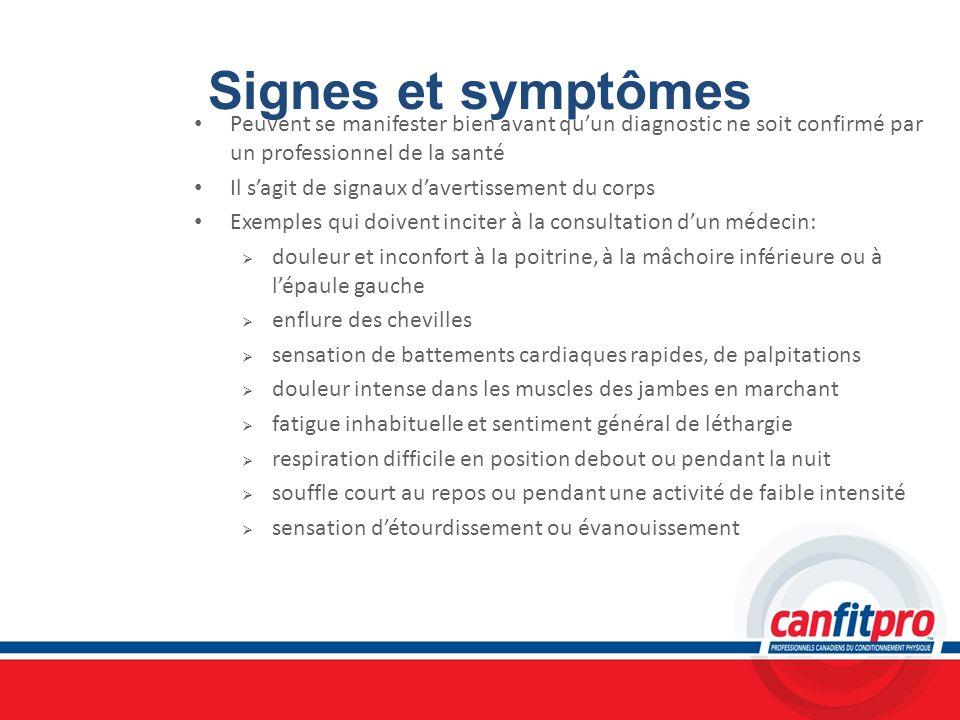 Signes et symptômes Peuvent se manifester bien avant quun diagnostic ne soit confirmé par un professionnel de la santé Il sagit de signaux davertissem