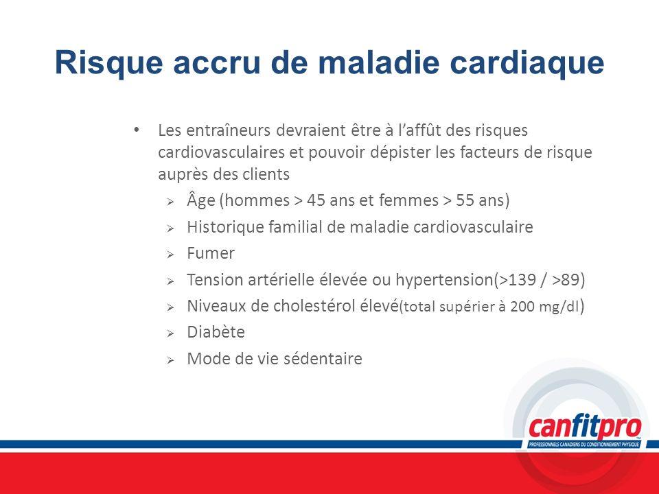 Risque accru de maladie cardiaque Les entraîneurs devraient être à laffût des risques cardiovasculaires et pouvoir dépister les facteurs de risque aup