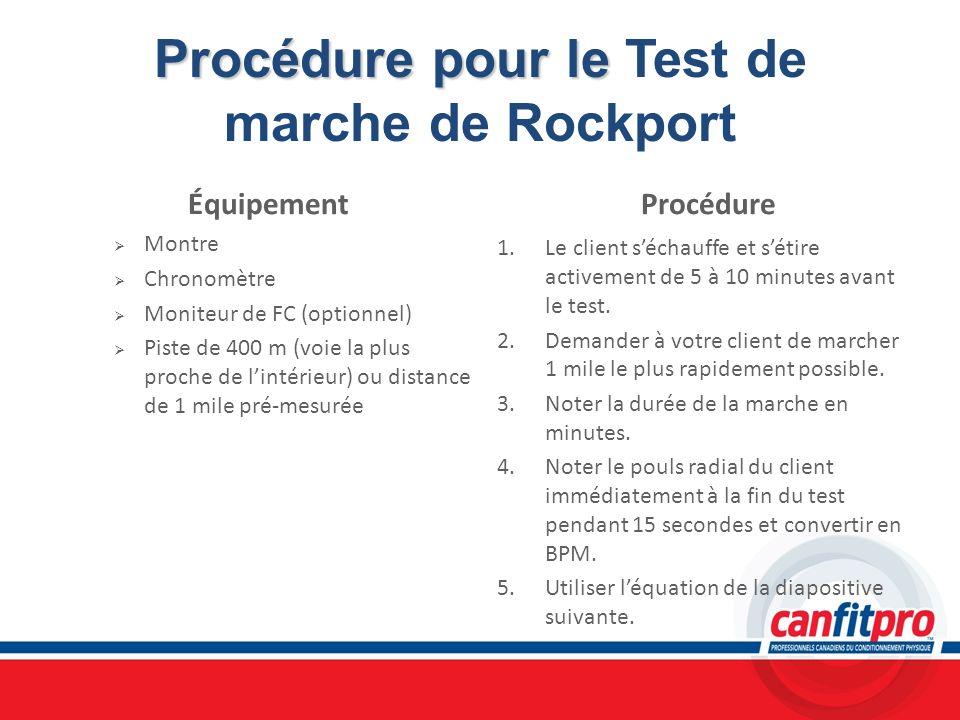 Procédure pour le Procédure pour le Test de marche de Rockport Équipement Montre Chronomètre Moniteur de FC (optionnel) Piste de 400 m (voie la plus p