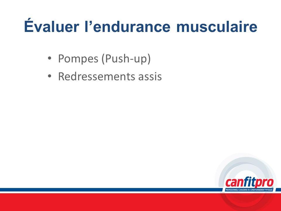 Évaluer lendurance musculaire Pompes (Push-up) Redressements assis