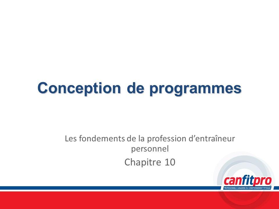Conception de programmes Les fondements de la profession dentraîneur personnel Chapitre 10