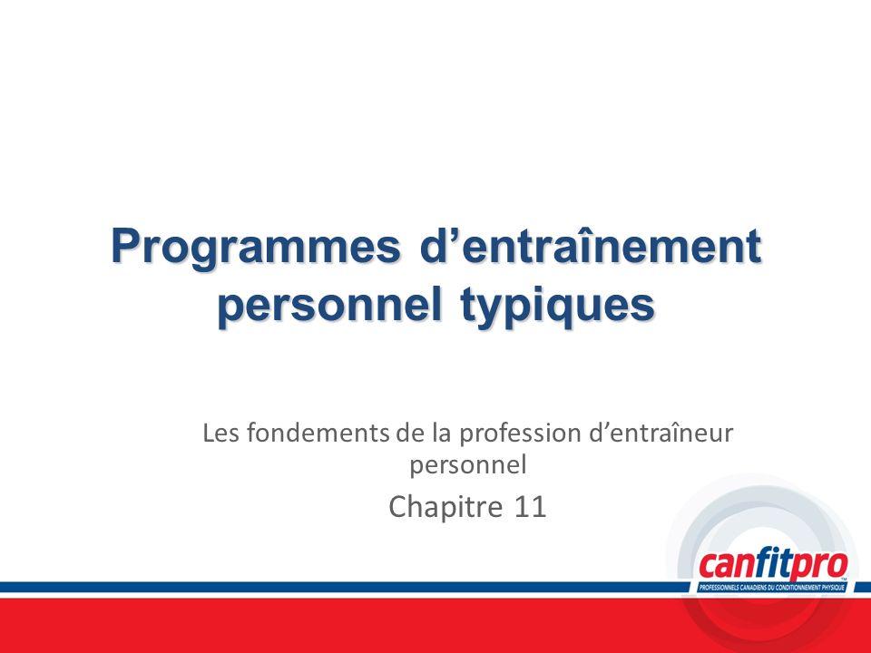 Programmes dentraînement personnel typiques Les fondements de la profession dentraîneur personnel Chapitre 11