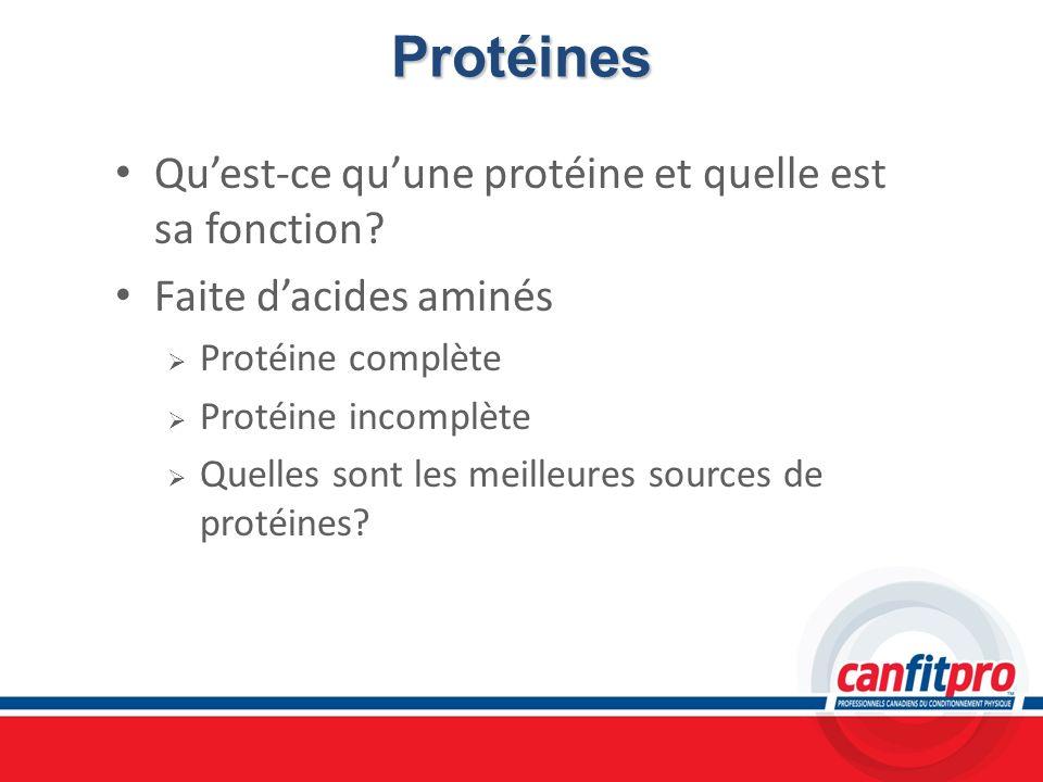 Protéines Quest-ce quune protéine et quelle est sa fonction? Faite dacides aminés Protéine complète Protéine incomplète Quelles sont les meilleures so