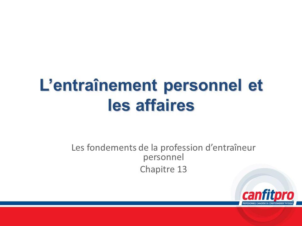 Lentraînement personnel et les affaires Les fondements de la profession dentraîneur personnel Chapitre 13