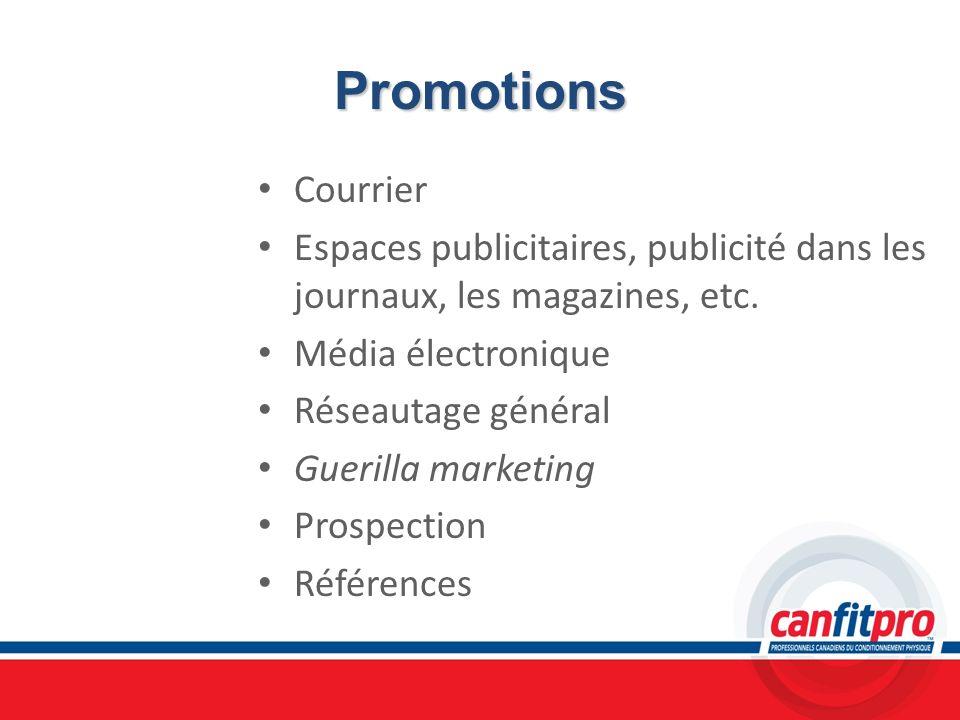 Promotions Courrier Espaces publicitaires, publicité dans les journaux, les magazines, etc. Média électronique Réseautage général Guerilla marketing P