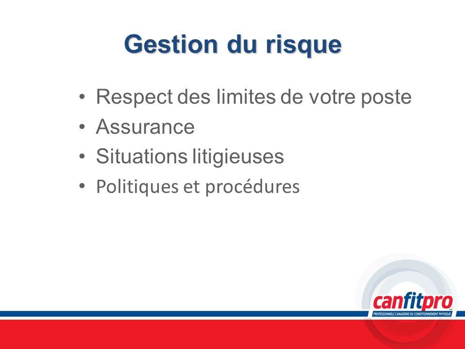 Gestion du risque Respect des limites de votre poste Assurance Situations litigieuses Politiques et procédures