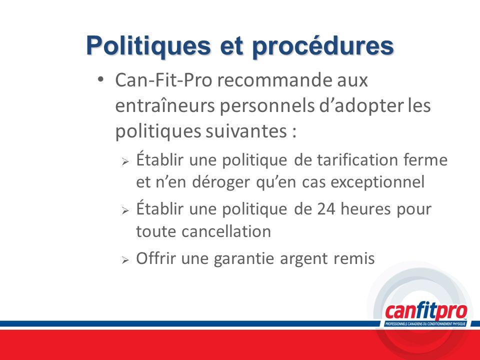Can-Fit-Pro recommande aux entraîneurs personnels dadopter les politiques suivantes : Établir une politique de tarification ferme et nen déroger quen