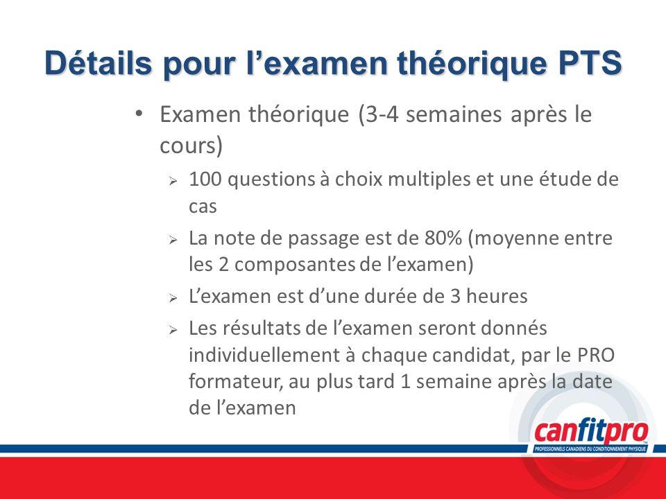 Détails pour lexamen théorique PTS Examen théorique (3-4 semaines après le cours) 100 questions à choix multiples et une étude de cas La note de passa