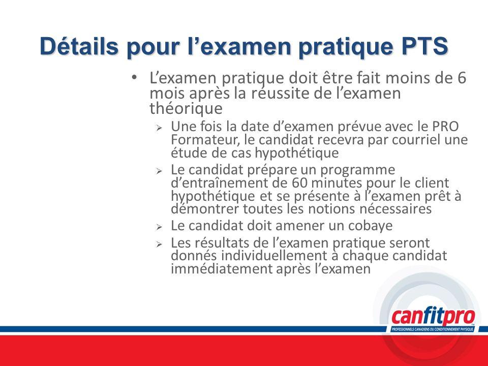 Détails pour lexamen pratique PTS Lexamen pratique doit être fait moins de 6 mois après la réussite de lexamen théorique Une fois la date dexamen prév