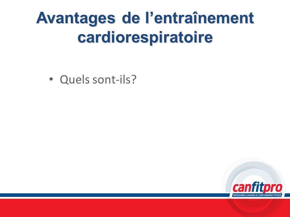 Avantages de lentraînement cardiorespiratoire Quels sont-ils?