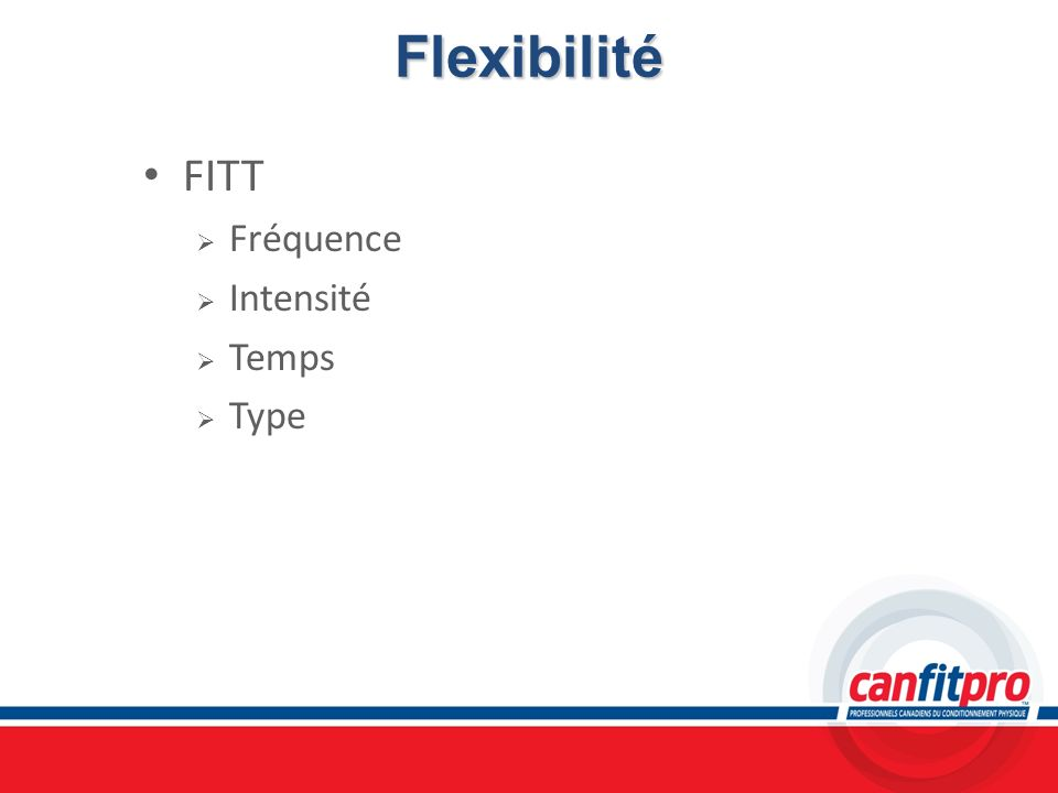 Flexibilité FITT Fréquence Intensité Temps Type