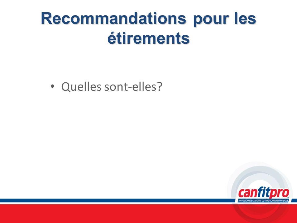 Recommandations pour les étirements Quelles sont-elles?