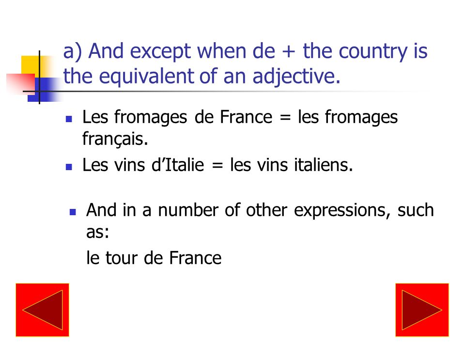 The definite article is used much the same as in English, but it is also used in the following cases Before the names of continents, countries, regions, and mountains.