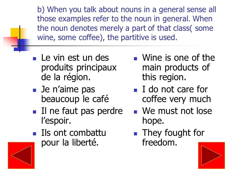 c) When talking of languages, except after EN: Le français nest pas plus difficile que langlais.