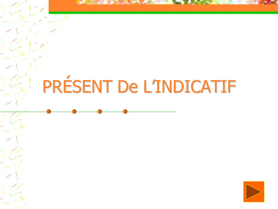 The Present Tense Is Used to Say What Is Going on at the Present Time : Isabelle écoute le professeur.