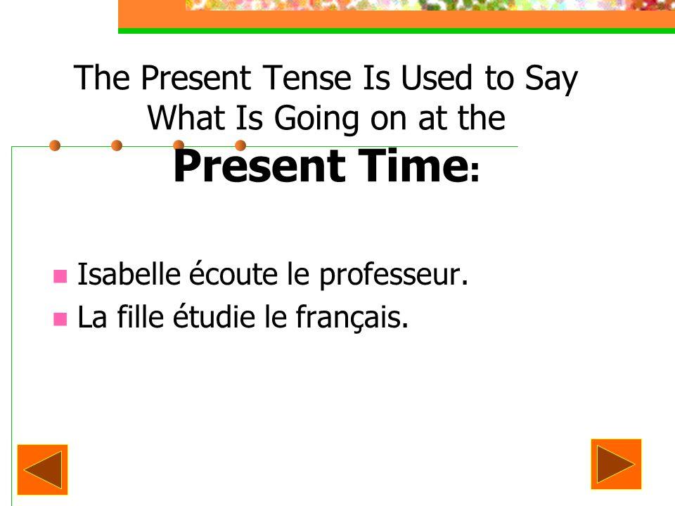 THE PATTERN THE PATTERN FOR THE REGULAR ER VERBS IN PRESENT IS: JE…E TU …ES IL/ELLE…E NOUS…ONS VOUS…EZ ILS/ELLES…ENT