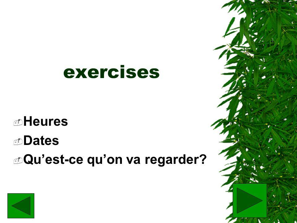 exercises Heures Dates Quest-ce quon va regarder?