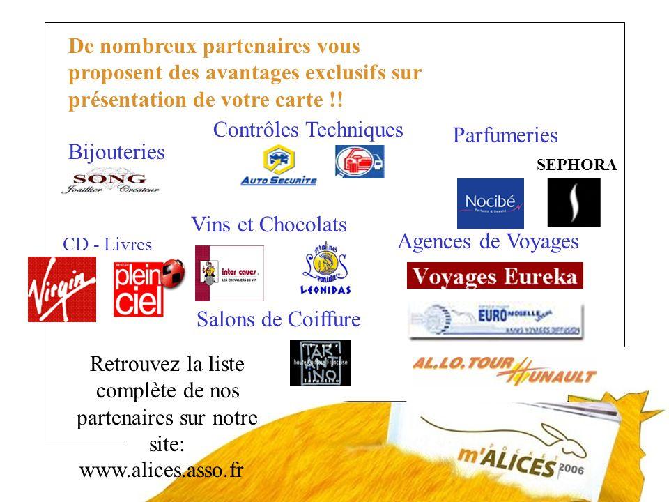 www.alices.asso.fr De nombreux partenaires vous proposent des avantages exclusifs sur présentation de votre carte !! Contrôles Techniques Agences de V