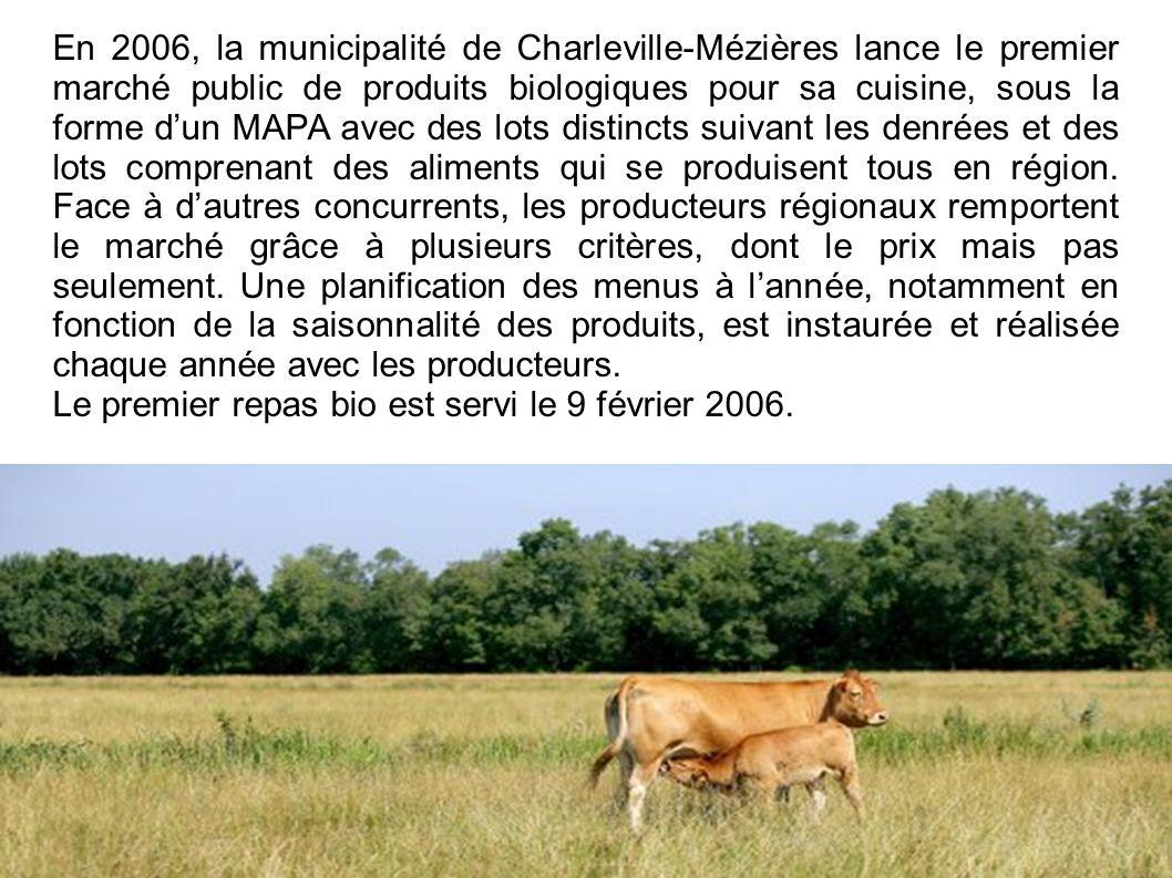 En 2006, la municipalité de Charleville-Mézières lance le premier marché public de produits biologiques pour sa cuisine, sous la forme dun MAPA avec d