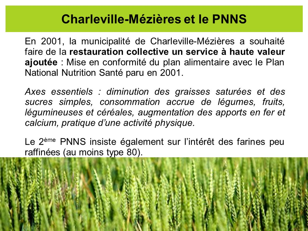 En 2001, la municipalité de Charleville-Mézières a souhaité faire de la restauration collective un service à haute valeur ajoutée : Mise en conformité
