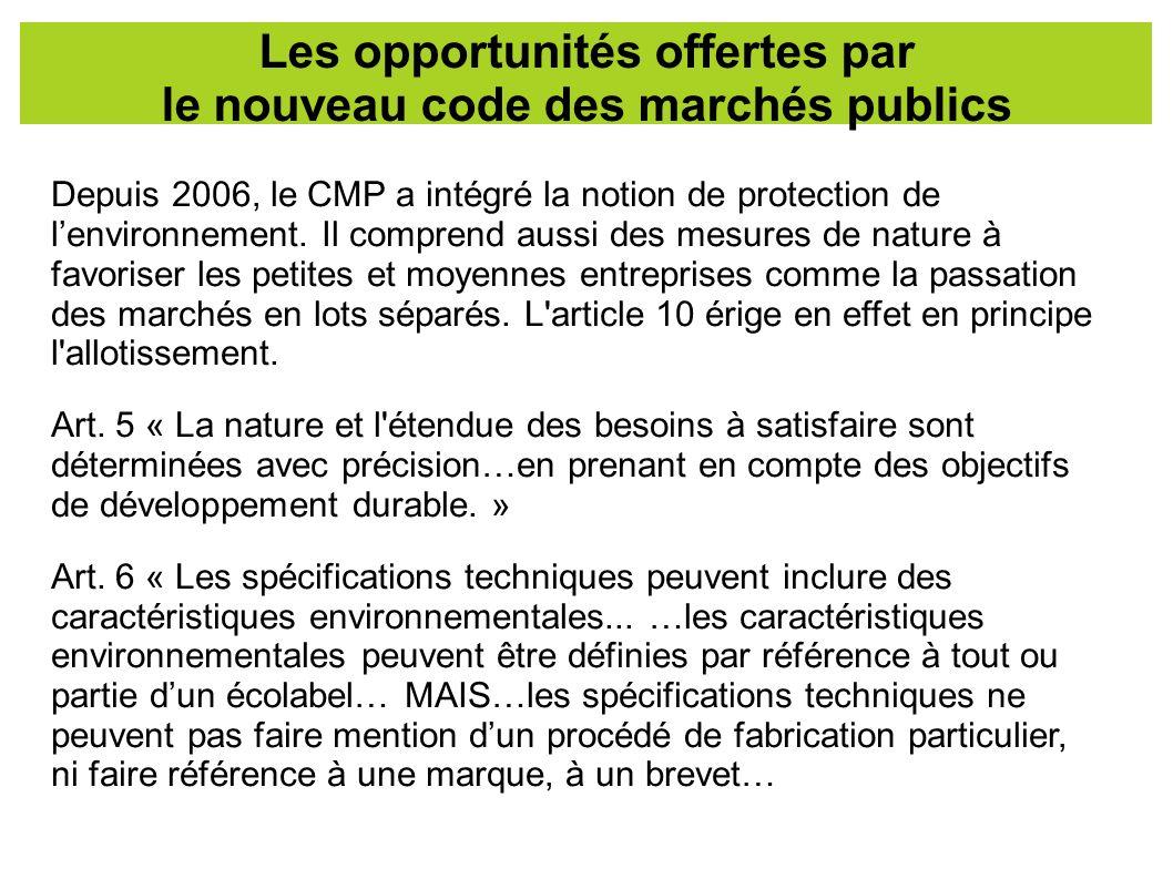 Depuis 2006, le CMP a intégré la notion de protection de lenvironnement. Il comprend aussi des mesures de nature à favoriser les petites et moyennes e