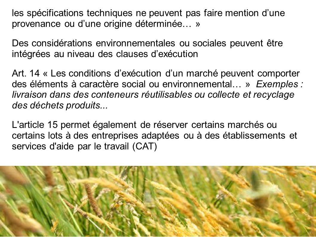 les spécifications techniques ne peuvent pas faire mention dune provenance ou dune origine déterminée… » Des considérations environnementales ou socia