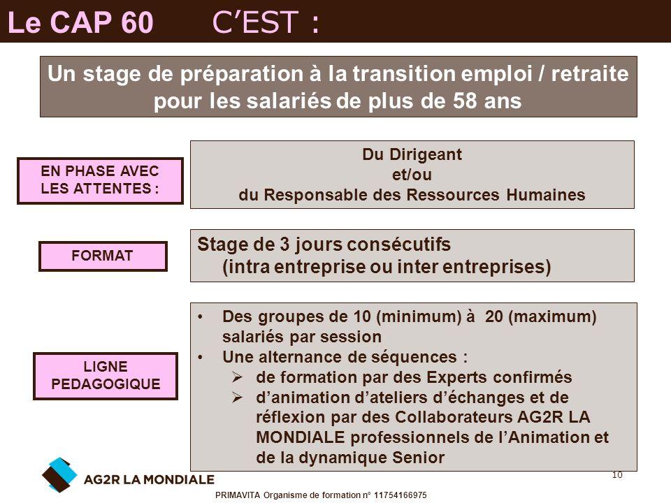 10 EN PHASE AVEC LES ATTENTES : Un stage de préparation à la transition emploi / retraite pour les salariés de plus de 58 ans Du Dirigeant et/ou du Re