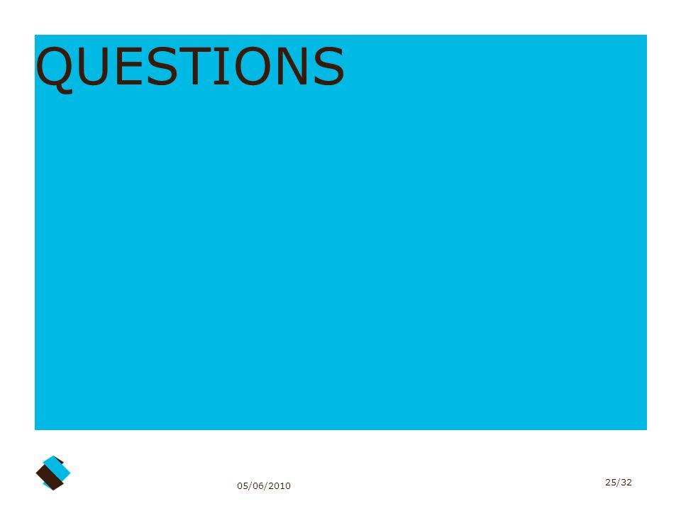 05/06/2010 25/32 QUESTIONS